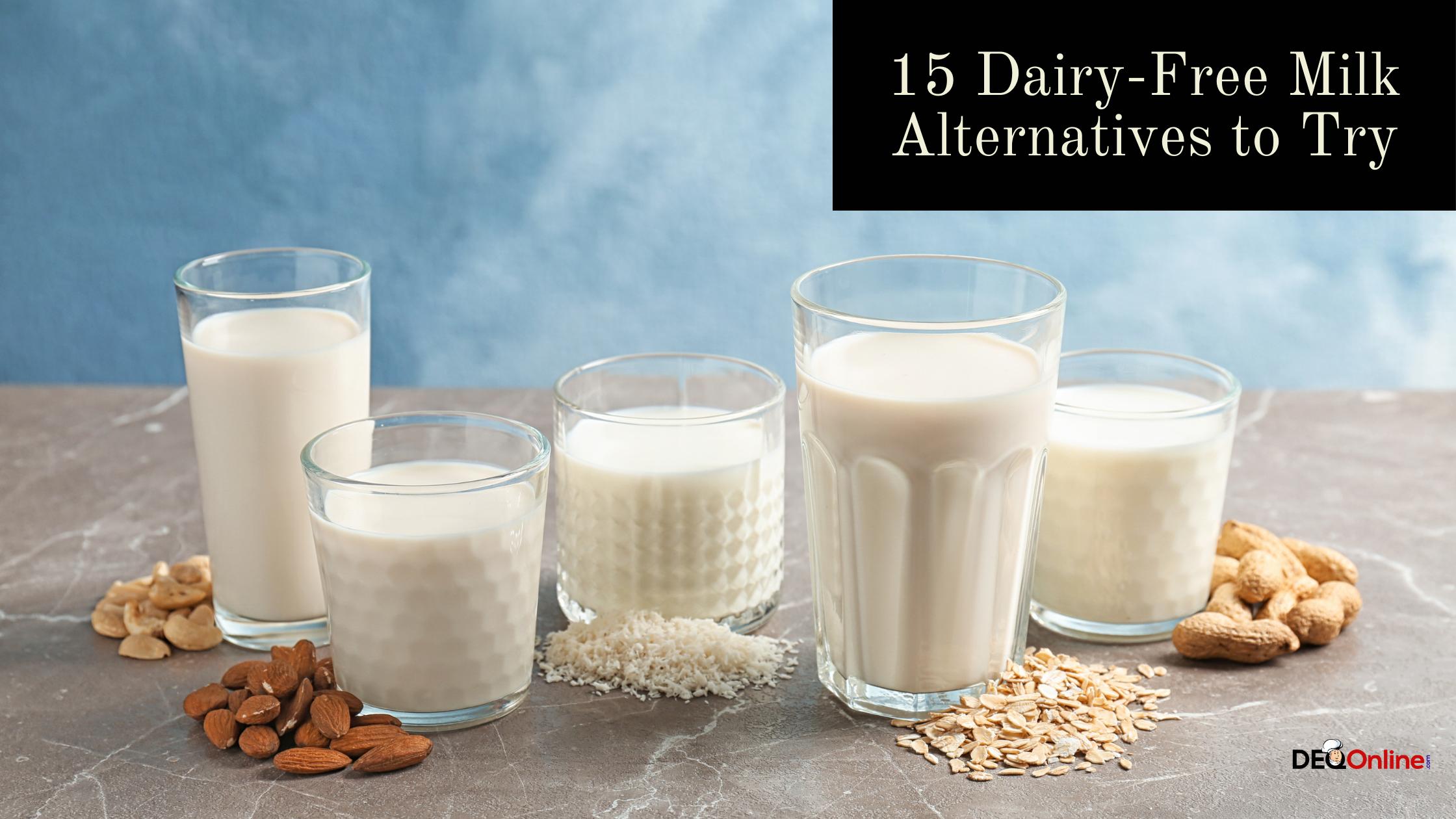 15 Dairy-Free Milk Alternatives to Try