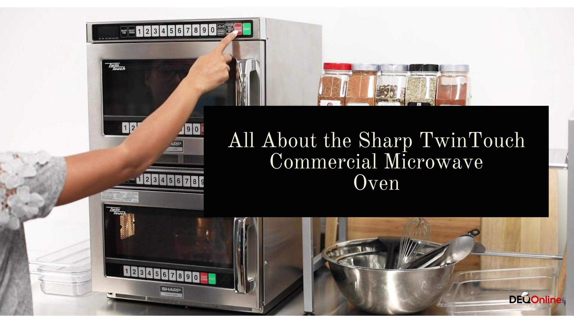 All About the Sharp TwinTouch Commercial Microwave Oven