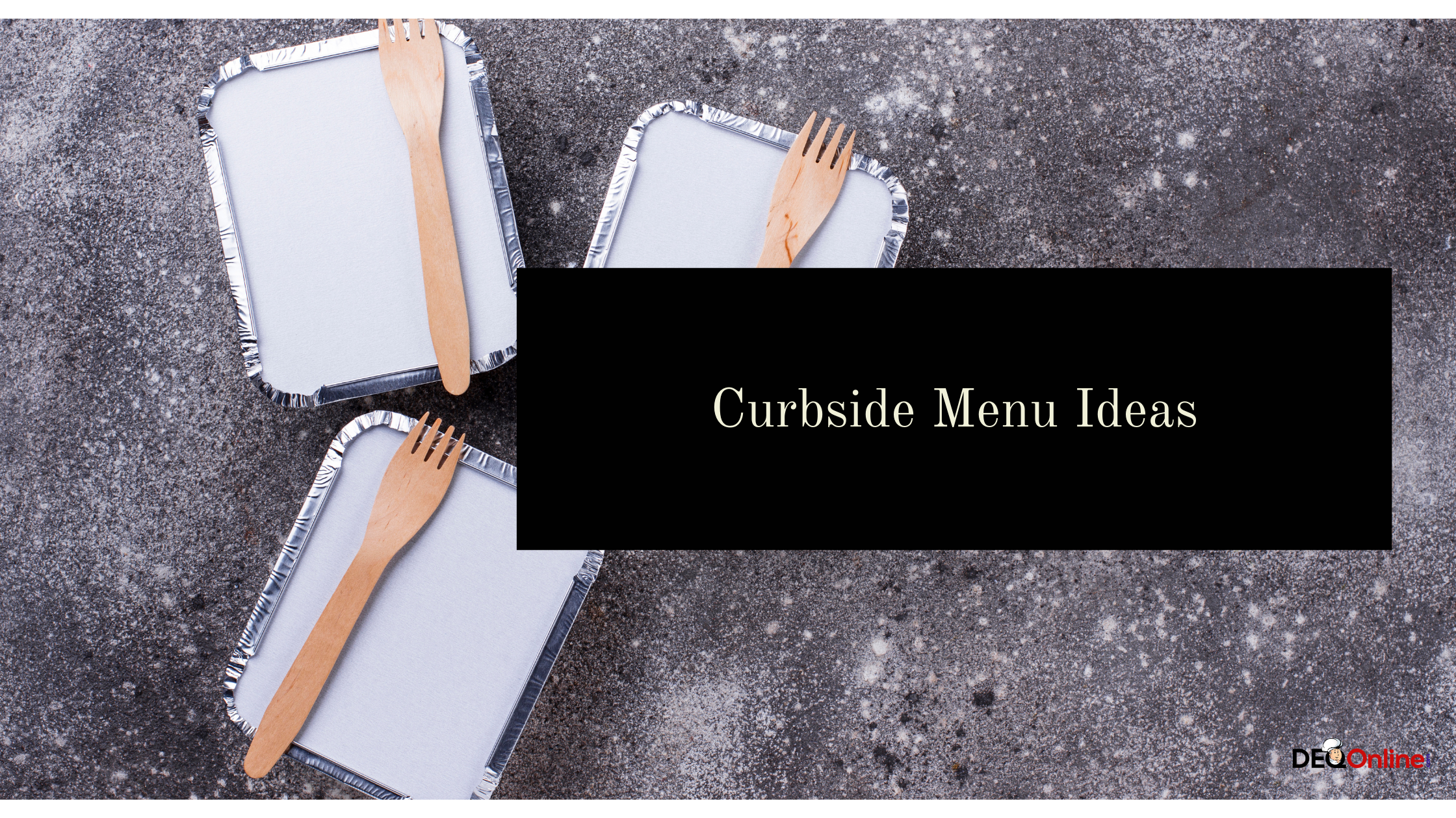 Curbside Menu Ideas