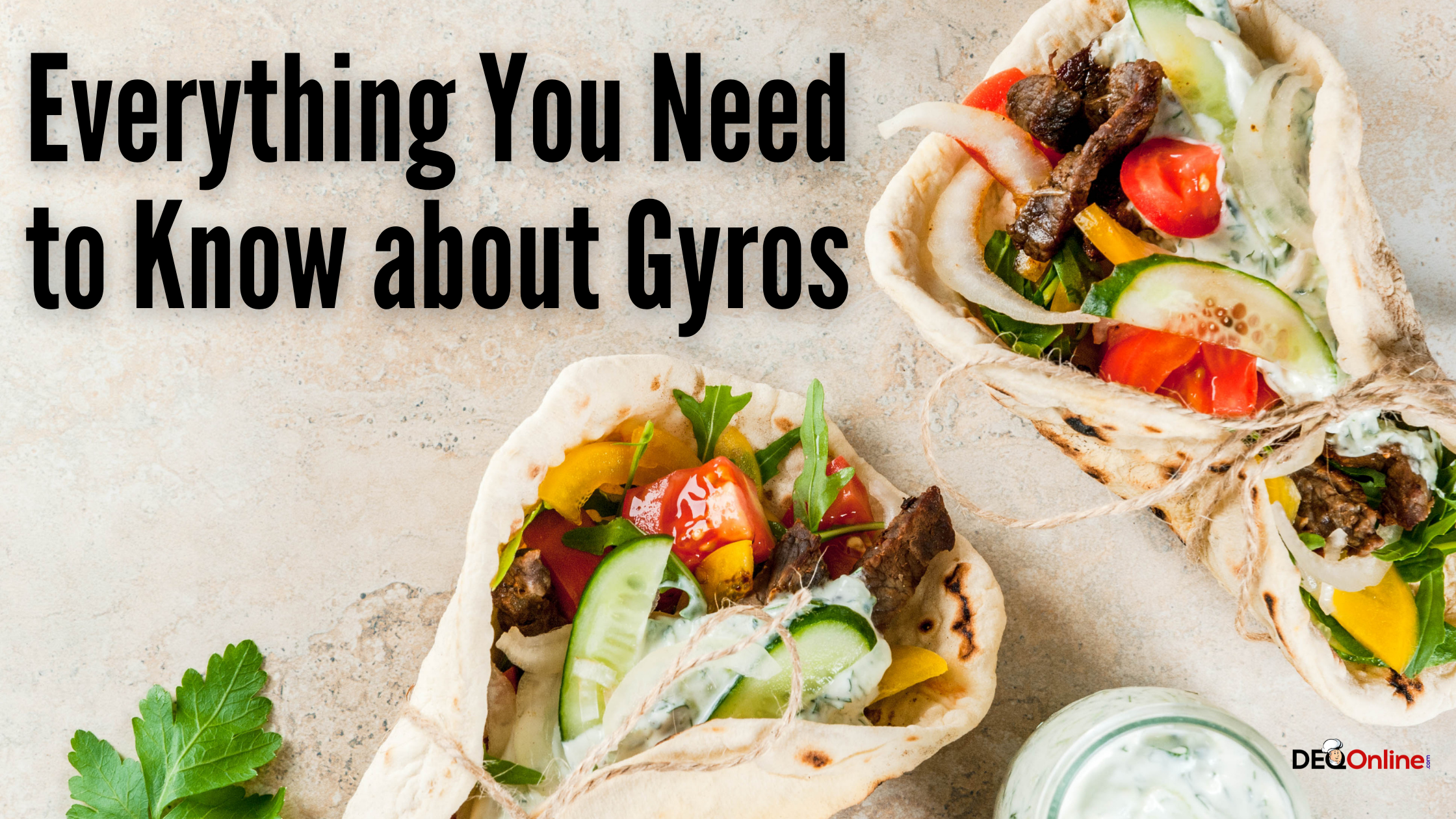 Everything You Need to Know about Gyros