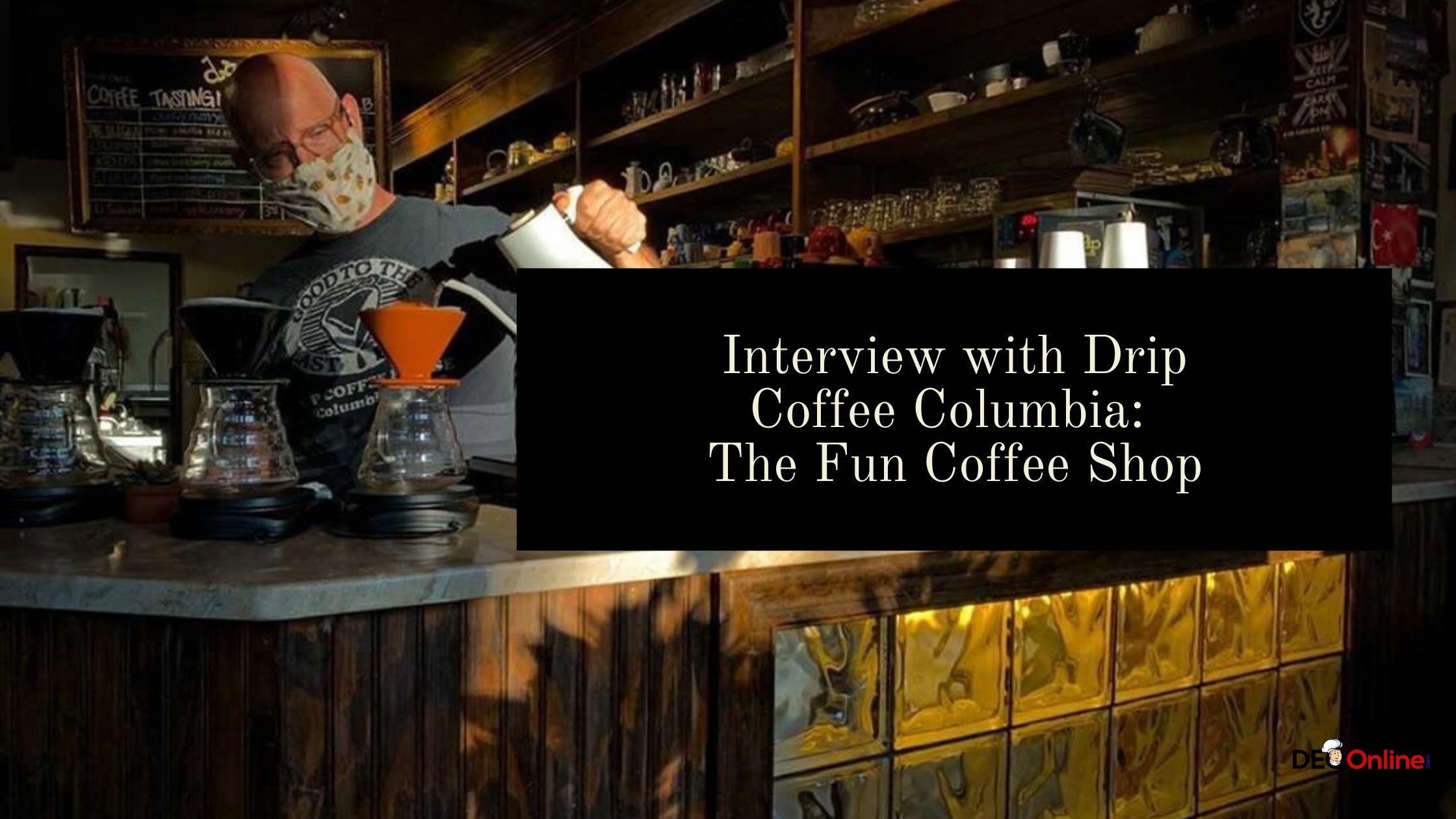 Interview with Drip Coffee Columbia: The Fun Coffee Shop