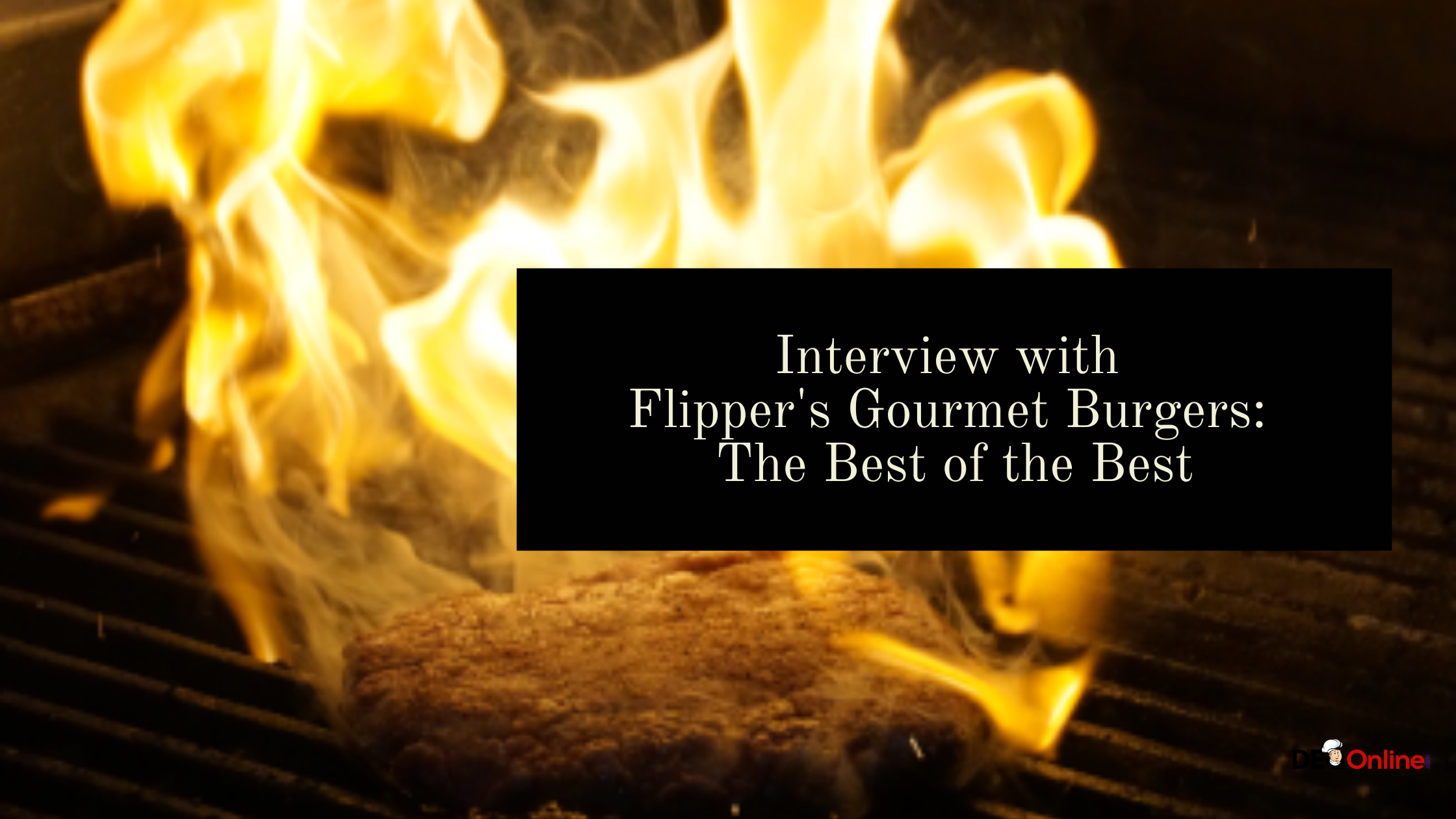 Interview with Flipper's Gourmet Burgers: The Best of the Best