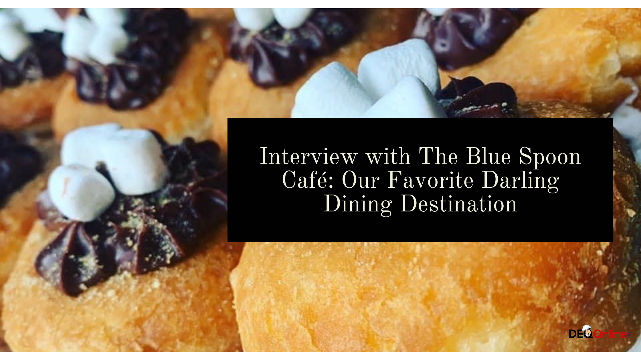 Interview with The Blue Spoon Café: Our Favorite Darling Dining Destination