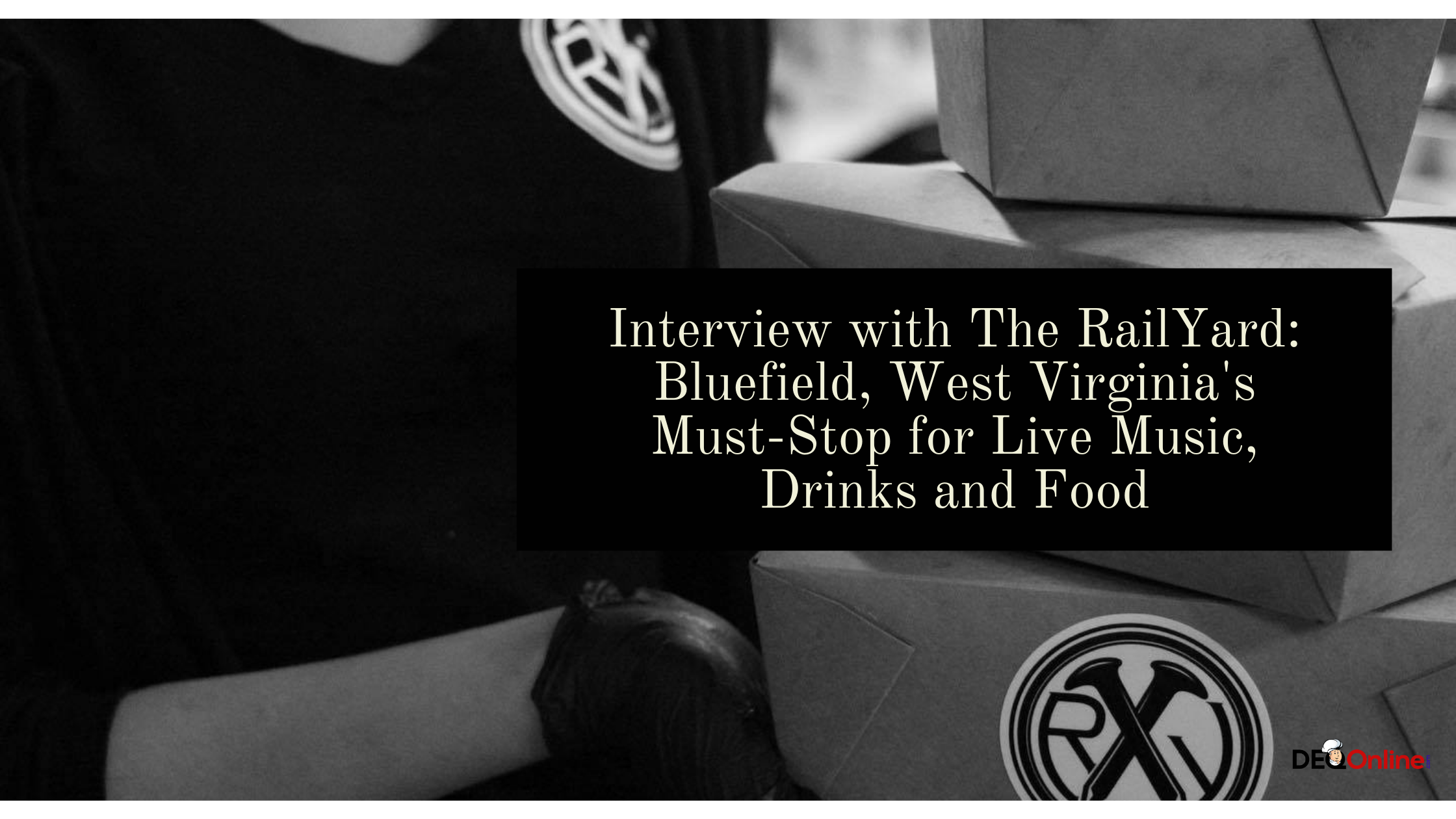 Interview with The RailYard: Bluefield, West Virginia's Must-Stop for Live Music, Drinks and Food