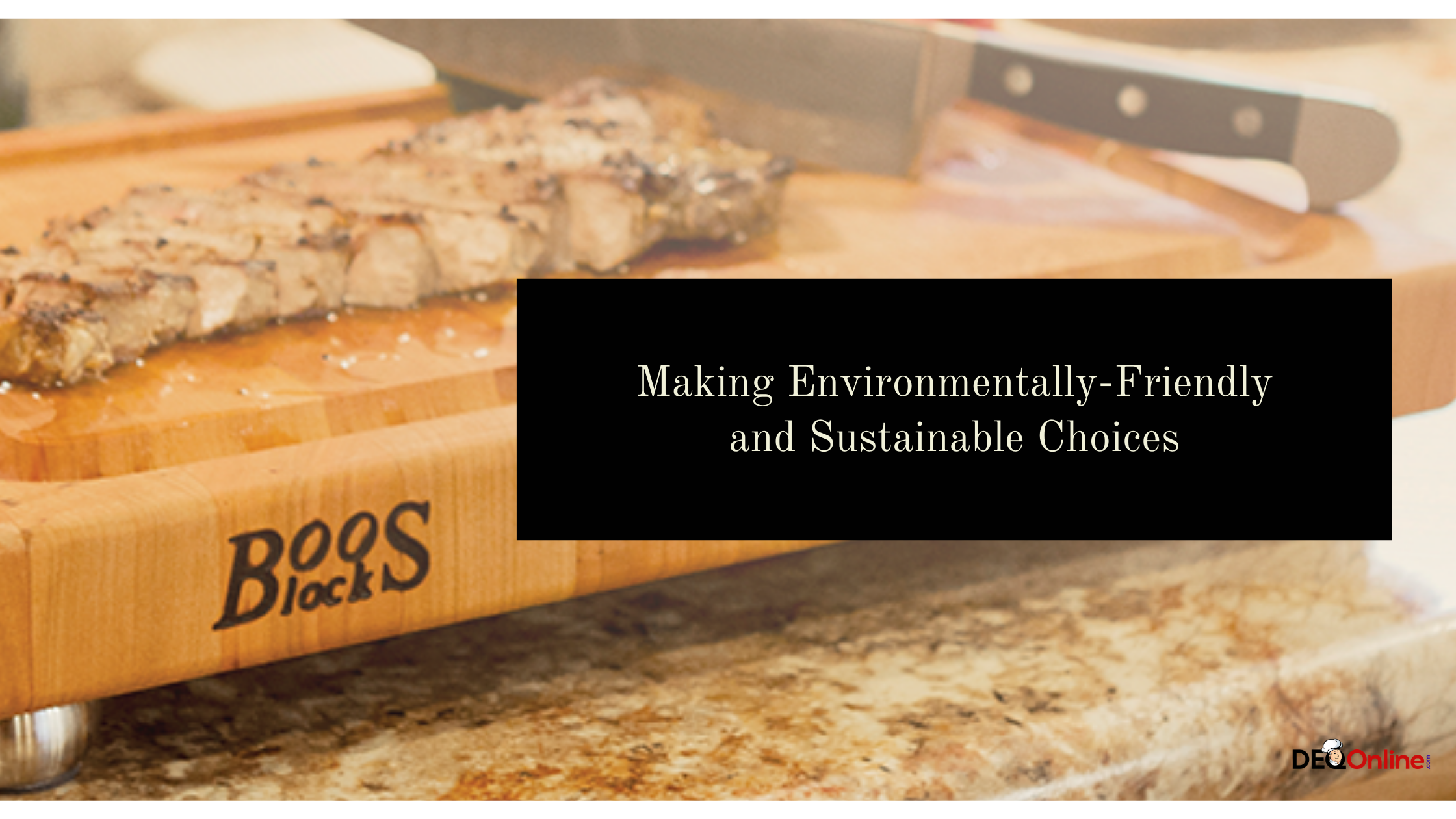 Making Environmentally-Friendly and Sustainable Choices
