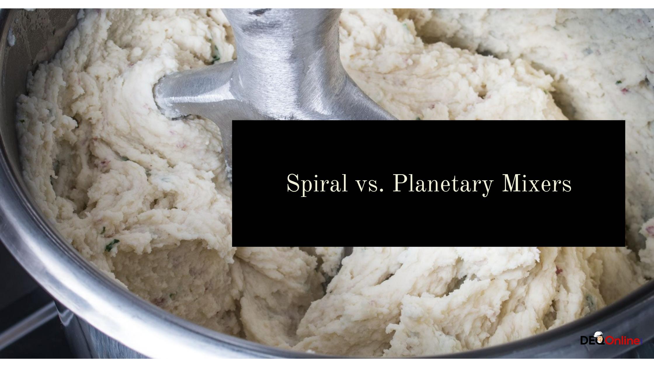 Spiral vs. Planetary Mixers