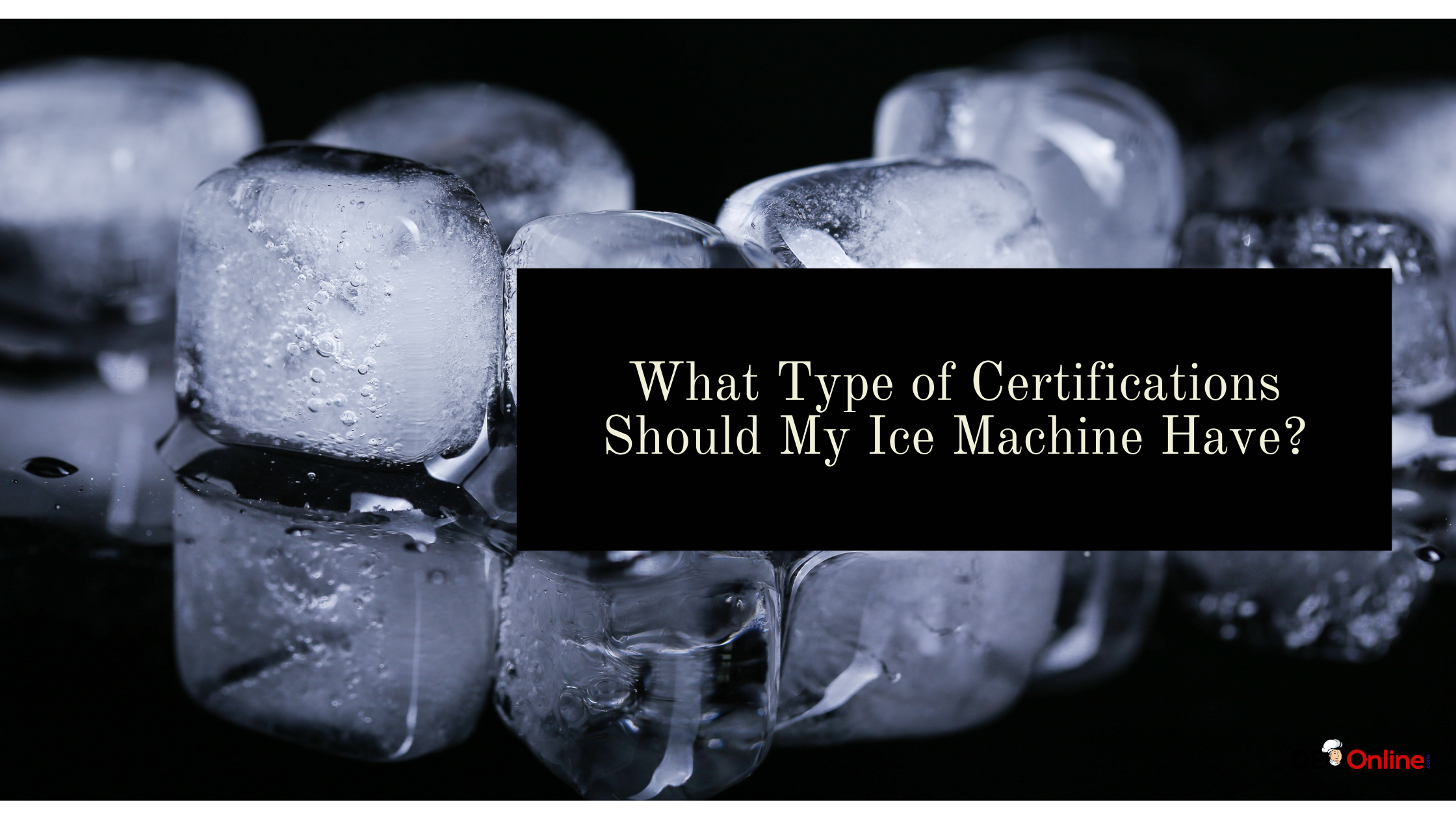 What Type of Certifications Should My Ice Machine Have?
